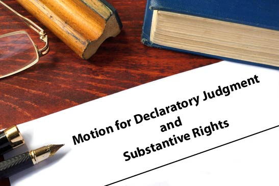 Motion: Declaratory Relief: Substantive Rights - Fix Family Courts